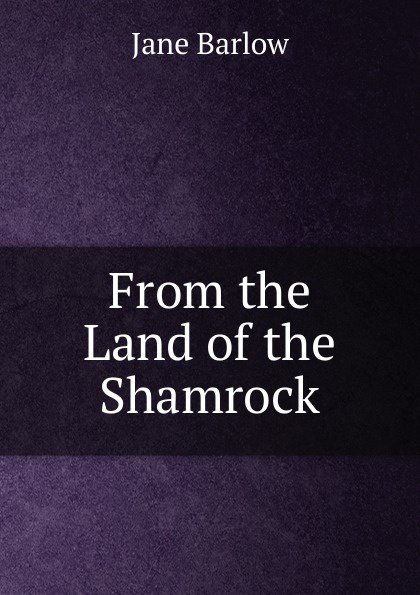 Jane Barlow From the Land of the Shamrock jane brox clearing land