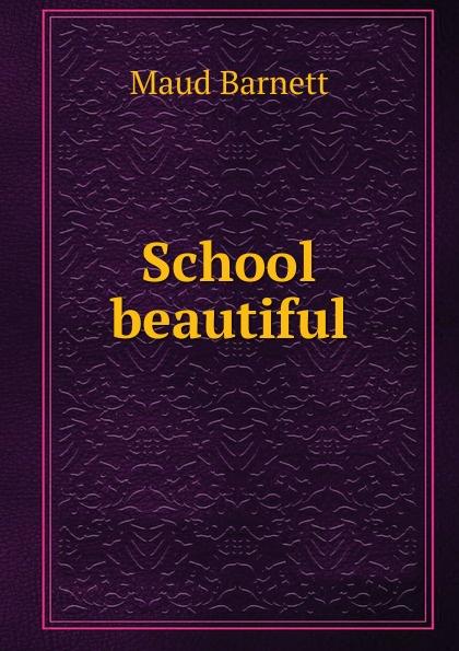 Maud Barnett School beautiful