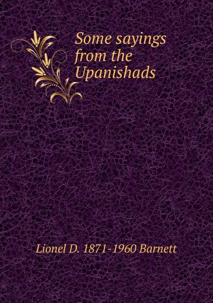 Lionel D. 1871-1960 Barnett Some sayings from the Upanishads barnett d calling major tom