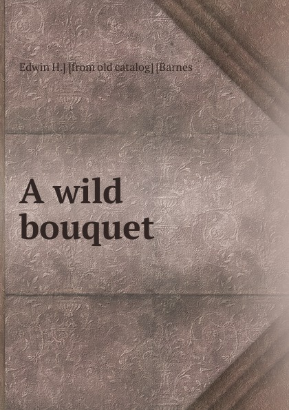 Edwin H.] [from old catalog] [Barnes A wild bouquet murakami h a wild sheep chase