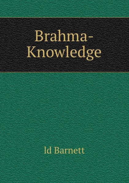 ld Barnett Brahma-Knowledge