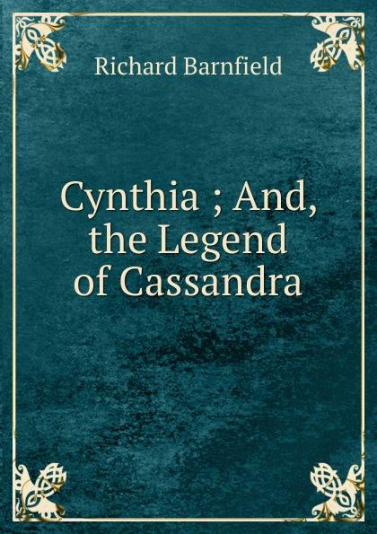 Richard Barnfield Cynthia ; And, the Legend of Cassandra cassandra austin cally and the sheriff