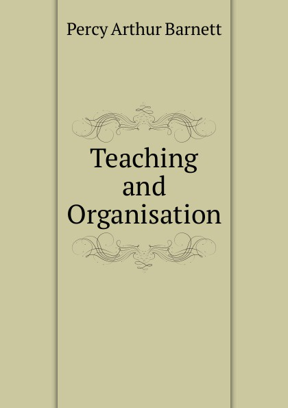 Percy Arthur Barnett Teaching and Organisation