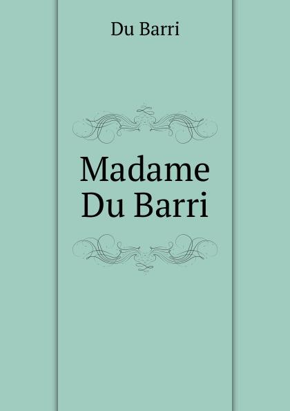 цена Du Barri Madame Du Barri онлайн в 2017 году