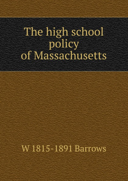 The high school policy of Massachusetts . ...