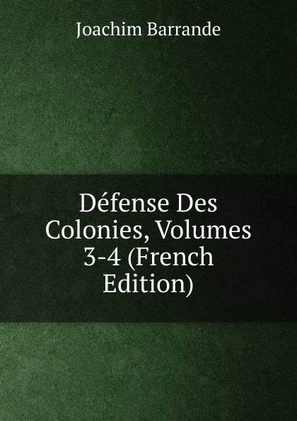 Joachim Barrande Defense Des Colonies, Volumes 3-4 (French Edition) big english 3 activity book наклейки