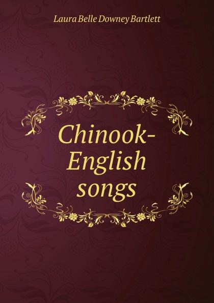 Laura Belle Downey Bartlett Chinook-English songs chaos маска chinook bandana черный