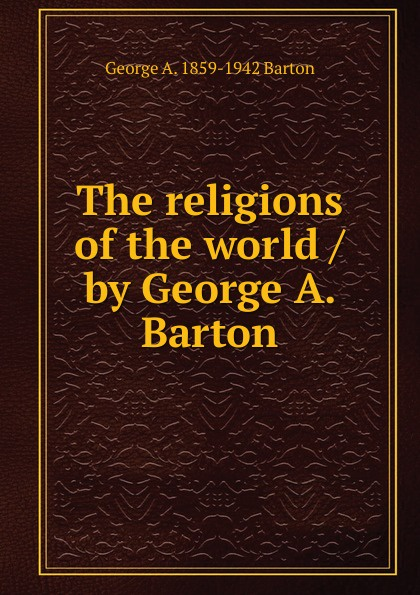 G. A. Barton The religions of the world / by George A. Barton barton футболка