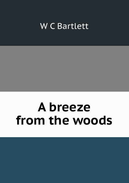 лучшая цена W C Bartlett A breeze from the woods
