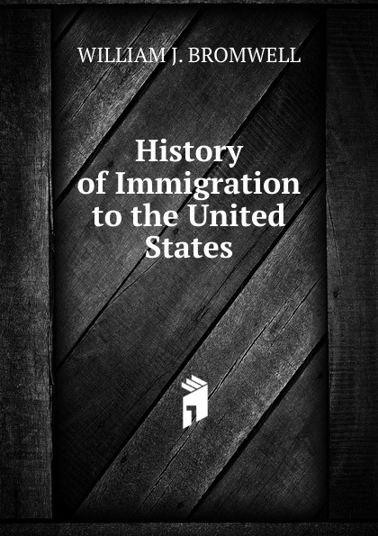 WILLIAM J. BROMWELL History of Immigration to the United States william brock j the fontana history of chemistry