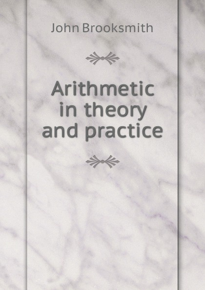 John Brooksmith Arithmetic in theory and practice. john talbot mri in practice