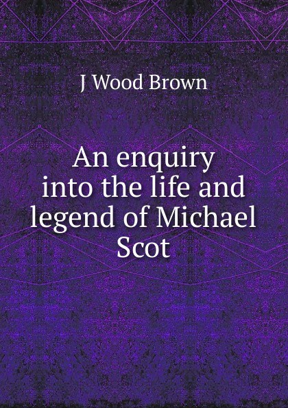 J Wood Brown An enquiry into the life and legend of Michael Scot paddy scannell television and the meaning of live an enquiry into the human situation