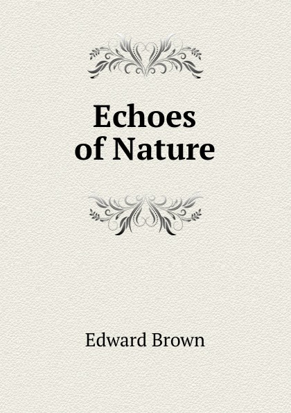 Brown Edward Echoes of Nature echoes of dark
