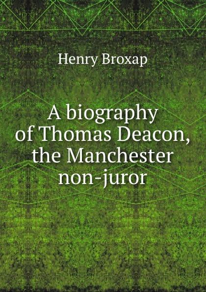 Henry Broxap A biography of Thomas Deacon, the Manchester non-juror стоимость