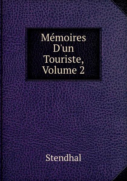 Stendhal Memoires D.un Touriste, Volume 2 memoires d un touriste том ii