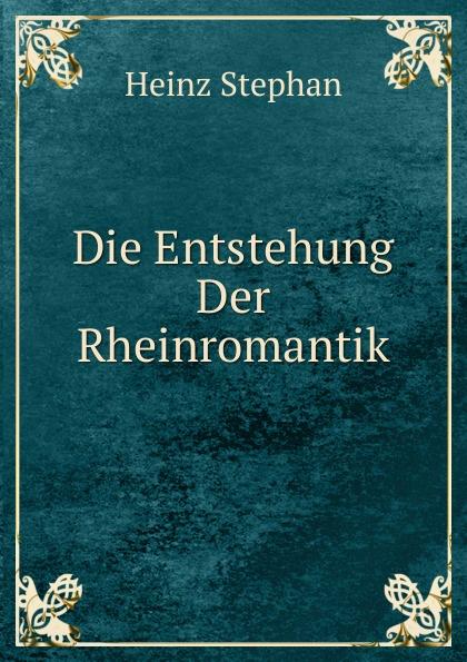 Heinz Stephan Die Entstehung Der Rheinromantik stephan krahe die mondmarchen