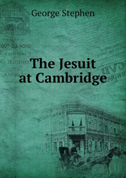 George Stephen The Jesuit at Cambridge cambridge plays the pyjama party elt edition cambridge storybooks