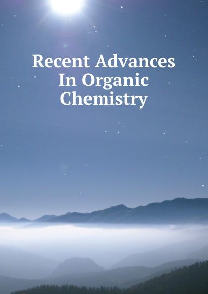 Recent Advances In Organic Chemistry gregory makowski advances in clinical chemistry 61
