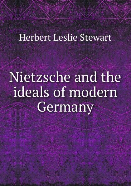 цены на Herbert Leslie Stewart Nietzsche and the ideals of modern Germany  в интернет-магазинах