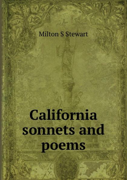 Milton S Stewart California sonnets and poems martha stewart s gardening