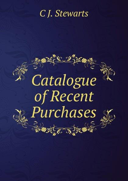 C J. Stewarts Catalogue of Recent Purchases john h j stewart stewarts of appin