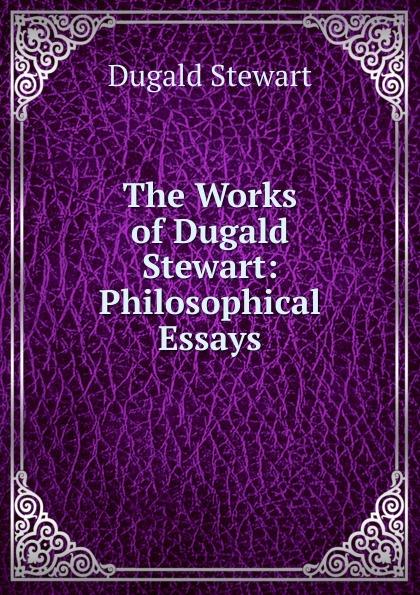 лучшая цена Stewart Dugald The Works of Dugald Stewart: Philosophical Essays