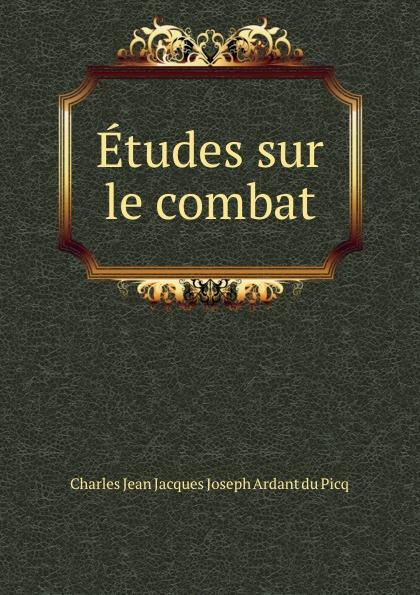 Фото - Charles Jean Jacques Joseph Ardant du Picq Etudes sur le combat jean paul gaultier le male