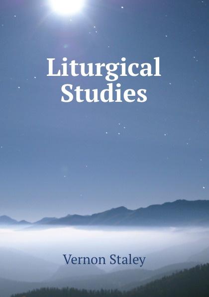 Vernon Staley Liturgical Studies