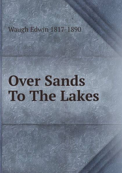 Waugh Edwin 1817-1890 Over Sands To The Lakes edwin waugh lancashire sketches
