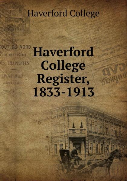 Haverford College Register, 1833-1913