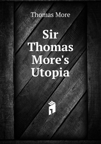 лучшая цена Thomas More Sir Thomas More.s Utopia