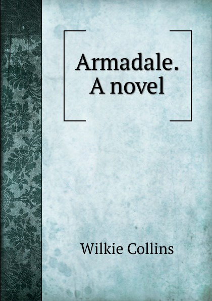 лучшая цена Wilkie Collins Armadale. A novel