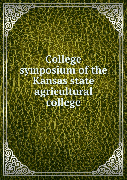 College symposium of the Kansas state agricultural college