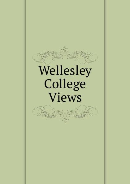 Wellesley College Views