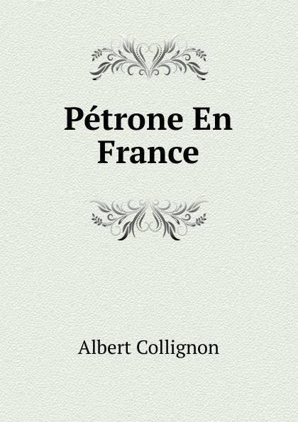 цена Albert Collignon Petrone En France онлайн в 2017 году