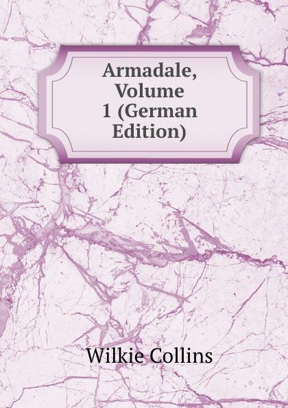 лучшая цена Wilkie Collins Armadale, Volume 1 (German Edition)