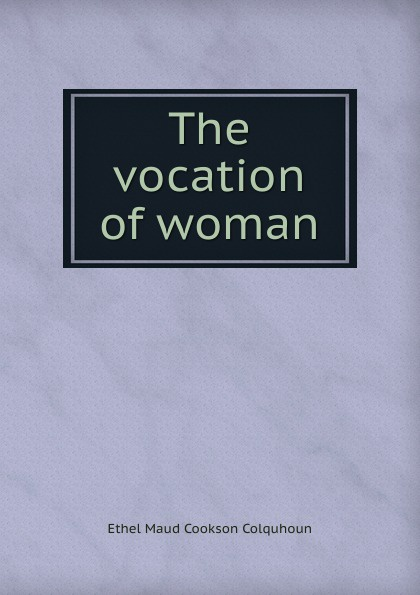 Фото - Ethel Maud Cookson Colquhoun The vocation of woman plaid ethel star