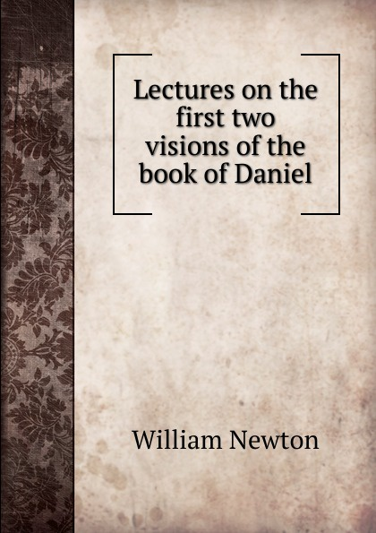 William Newton Lectures on the first two visions of the book of Daniel maryann p diedwardo pennsylvania voices book two appaloosa visions