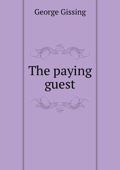 Gissing George The paying guest george gissing the paying guest