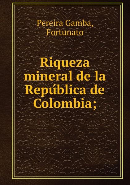 цены на Pereira Gamba Riqueza mineral de la Republica de Colombia  в интернет-магазинах