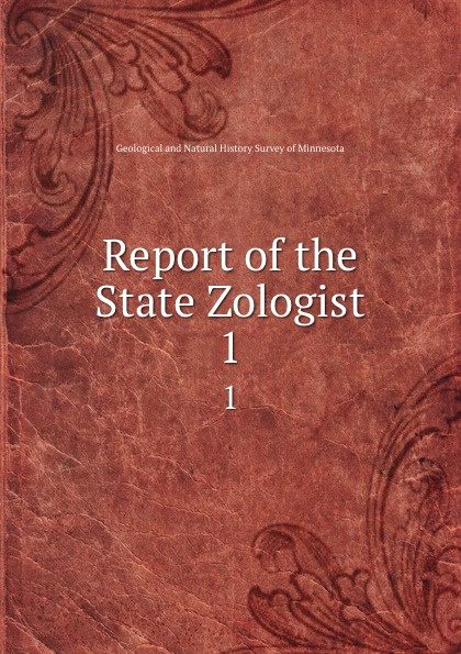 Geological and Natural History Survey of Minnesota Report of the State Zologist. 1 geological and natural history survey of minnesota reports of the survey botanical series 1