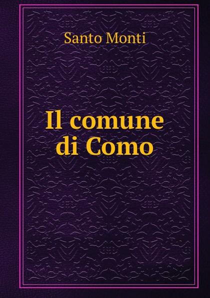 Santo Monti Il comune di Como santo monti il comune di como
