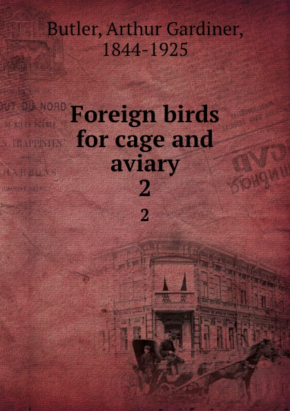 Foreign birds for cage and aviary. 2