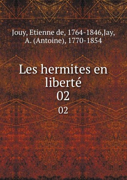 Etienne de Jouy Les hermites en liberte. 02 victor joseph etienne de jouy the paris spectator