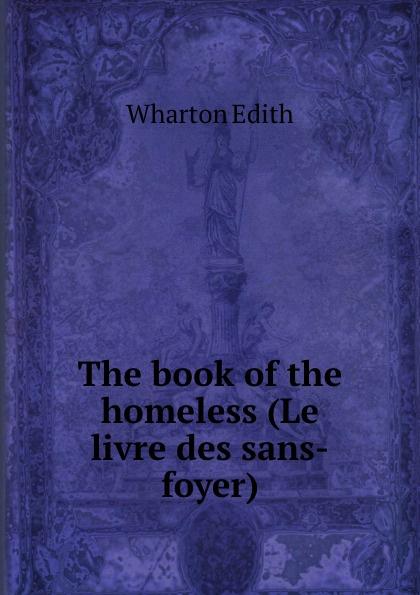 Edith Wharton The book of the homeless (Le livre des sans-foyer)