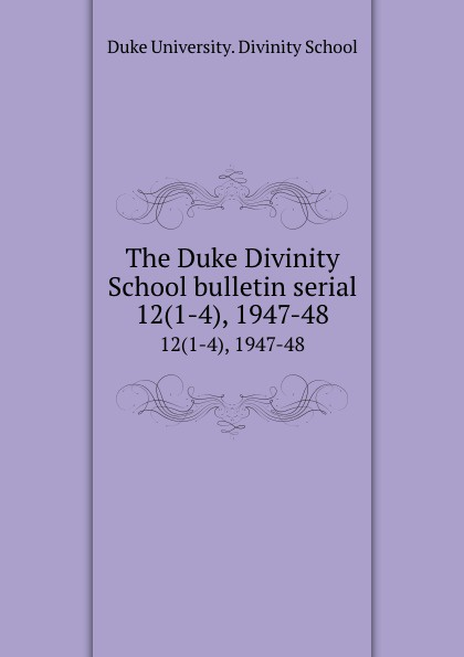 Фото - Duke University. Divinity School The Duke Divinity School bulletin serial. 12(1-4), 1947-48 озонатор бытовой divinity 28g