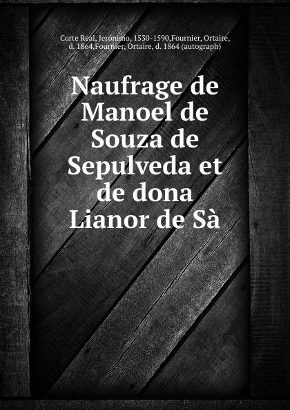 Corte Real Naufrage de Manoel de Souza de Sepulveda et de dona Lianor de Sa eunice de souza himalayan tales