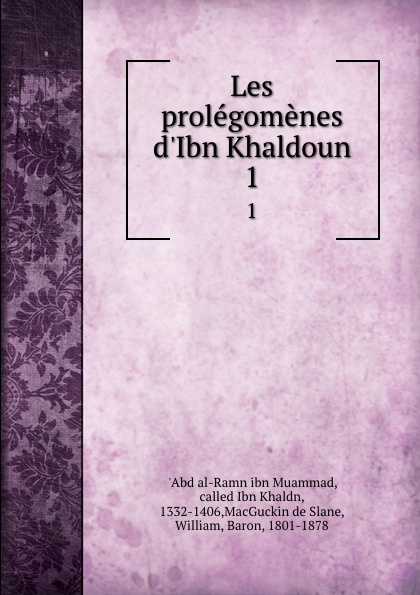 Abd al-Ramn ibn Muammad Les prolegomenes d.Ibn Khaldoun. 1 khaldoun agha al network coding