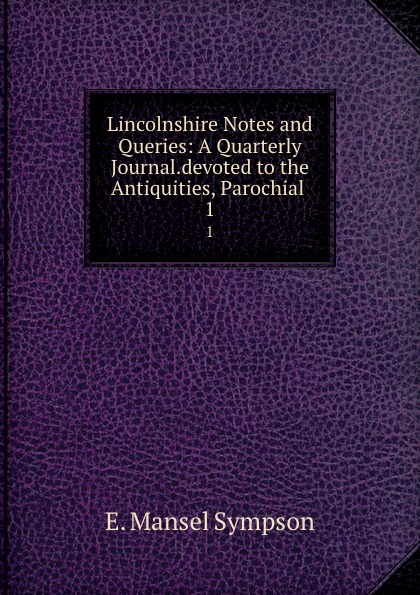 E. Mansel Sympson Lincolnshire Notes and Queries: A Quarterly Journal.devoted to the Antiquities, Parochial . 1 morton k the distant hours isbn 9780330477581