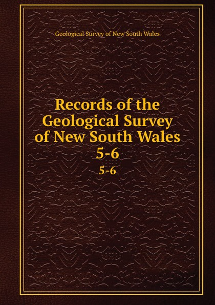 Geological Survey of New South Wales Records of the Geological Survey of New South Wales. 5-6 цена 2017